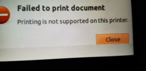 You had one job: Failed to print document  Printing is not supported on this printer.  Close You had one job