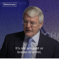 "Memes, Cent, and 🤖: fairs  Democracy  It's not arrogant or  brazen or elitist, Former Conservative Prime Minister John Major says the 48 per cent of voters who voted remain in the EU referendum ""are every bit as patriotic"" as leave voters.  Via Channel 4 News Democracy."