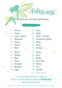 "Books, Friends, and Love: Fairvary  raw a fairy for each day of February  /5. Stars  6. Night  7. Sleep/ Dreams  8. Godmother/father  9. Muse  20. Deity  2. Wicked  lower  Forest  3 Lake Water  . Mountain  5. Stones  6. Desert  7. Bird  8 Wind  9. Clouds  0. Rain  . Snow  /2. Thunder  13 Rainbow  /4. Light  22. Socks  23 Keys  2 Books  25 Chocolate  26. H  2. Tea  28. Friends  (2 have fun!)  oney  - Use the prompt list above to help you  Post it to social media with the tag #FaiRyay  and spread fairies love!  Challenge & prompt by Pinceau Arc-en-Ciel - pinceauarcencieltumblrcom - Enjoy* <p><a href=""https://pinceauarcenciel.tumblr.com/post/169851253923/hi-i-love-fairies-but-i-dont-draw-them-enough"" class=""tumblr_blog"" target=""_blank"">pinceauarcenciel</a>:</p><blockquote> <p>Hi! I love fairies but I don't draw them enough, so I created this little challenge to help me: <b>Fairyary!</b> 🦄<br/></p> <p>You're most welcome if you want to join me on this challenge! Draw as much fairies as you can during February! Try to draw each day! Write if you prefer writing to drawing, whatever! The prompt is only here to help you if needed. ✨<br/></p> <p>Tag your works with <i><b>#Fairyary</b></i> so everyone doing the challenge can see them too! 💮</p> <p><br/></p> <hr><p>🐸 French version under the cut~ <br/></p> <p><a href=""https://pinceauarcenciel.tumblr.com/post/169851253923/hi-i-love-fairies-but-i-dont-draw-them-enough"" class=""tmblr-truncated-link read_more"" target=""_blank"">Keep reading</a></p> </blockquote>"