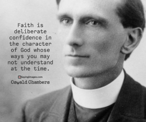 Confidence, God, and Quotes: Faith is  deliberate  confidence in  the character  of God whose  ways you may  not understand  at the time.  @saying!mages.com  Oswald Chambers 33 Amazing Faith Quotes to Inspire You #sayingimages #faithquotes