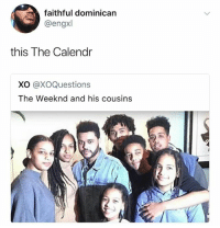 @_theblessedone is one of my favorite meme pages right now: faithful dominican  @engxl  this The Calendr  XO @XOQuestions  The Weeknd and his cousins  4 @_theblessedone is one of my favorite meme pages right now