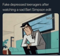 Bart Simpson, Fake, and Bart: Fake depressed teenagers after  watching a sad Bart Simpson edit SodanotCoke