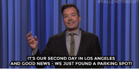 "Grammys, Jimmy Fallon, and News:  #FAL. L'ONT  IT'S OUR SECOND DAY IN LOS ANGELES  AND GOOD NEWS-WE JUST FOUND A PARKING SPOT! <p><b>- <a href=""http://www.nbc.com/the-tonight-show/video/2016-grammys-roundup-marco-rubios-unamerican-ad-monologue/2986800"" target=""_blank"">Jimmy Fallon's Monologue; February 16, 2016</a></b></p>"
