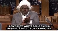 """<p><a href=""""http://www.nbc.com/the-tonight-show/video/cedric-the-entertainer-talks-with-rapper-hands/3050049"""" target=""""_blank"""">Cedric the Entertainer rocks &ldquo;rapper hands&rdquo; during his interview</a>.<br/></p>:  #FAL ONTONIGHT  IDON'T KNOW WHAT'S GOING ON, WHY  [RAPPERS] HAVE TO DO THIS EVERY TIME. <p><a href=""""http://www.nbc.com/the-tonight-show/video/cedric-the-entertainer-talks-with-rapper-hands/3050049"""" target=""""_blank"""">Cedric the Entertainer rocks &ldquo;rapper hands&rdquo; during his interview</a>.<br/></p>"""