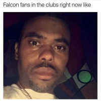 Was it worse than the 3-1 lead? • ➫➫ Follow @savagememesss for more posts daily: Falcon fans in the clubs right now like Was it worse than the 3-1 lead? • ➫➫ Follow @savagememesss for more posts daily