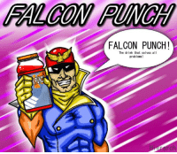 FALCON PUNCH!  The drink that solves all  problems!