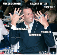 Brady's career...: FALCONS CHOKED  MALCOLM BUTLER  TUCK RULE  SPYGATE  ELI MANNING  VINATIERI  ELI MANNING  @NFL MEMES Brady's career...