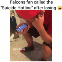 "He's hurting 😂 (he's @prince3hunna) falcons Patriots superbowl atlanta: Falcons fan called the  ""Suicide Hotline"" after losing  apmw hiphop He's hurting 😂 (he's @prince3hunna) falcons Patriots superbowl atlanta"