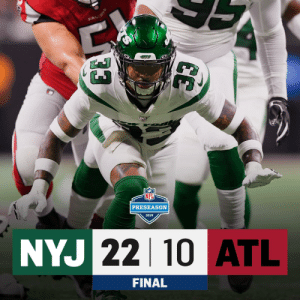 FINAL: @nyjets take flight in Atlanta! #NYJvsATL https://t.co/5taXpYuvGG: FALeoי  PRESEASON  2019  NYJ 22 10 ATL  FINAL FINAL: @nyjets take flight in Atlanta! #NYJvsATL https://t.co/5taXpYuvGG