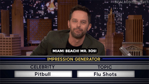 Nick Kroll give his best celebrity impressions on another edition of Impression Generator.: FALEONTONGHT  MIAMI BEACH! MR. 305!  IMPRESSION GENERATOR  CELEBRITY  TOPIC  Pitbull  Flu Shots Nick Kroll give his best celebrity impressions on another edition of Impression Generator.
