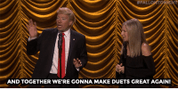 "<h2><a href=""https://www.youtube.com/watch?v=xv1np1f8xlc"" target=""_blank"">Barbra Streisand and Donald Trump sing a duet of ""Anything You Can Do, I Can Do Better""! </a></h2>:  #FALL  AND TOGETHER WE'RE GONNA MAKE DUETS GREAT AGAIN! <h2><a href=""https://www.youtube.com/watch?v=xv1np1f8xlc"" target=""_blank"">Barbra Streisand and Donald Trump sing a duet of ""Anything You Can Do, I Can Do Better""! </a></h2>"