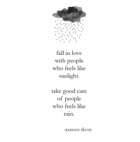 Fall, Love, and Good: fall in love  with people  who feels like  sunlight.  take good care  of people  who feels like  fain  -1uansen d1zon