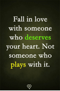 Fall, Love, and Memes: Fall in love  with someone  who deserves  vour heart, Not  someone who  plays with it.