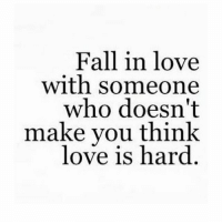 Fall, Love, and Memes: Fall in love  with someone  who doesn't  make you think  love is hard The only thing that should be hard is his dick. Follow @northwitch69 @northwitch69 @northwitch69