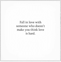 Fall, Love, and Memes: Fall in love with  someone who doesn't  make you think love  is hard Sapiosexuals Intelligence IntelligenceIsSexy