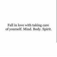 Fall, Love, and Spirit: Fall in love with taking care  of yourself. Mind. Body. Spirit.