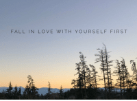 Fall, Love, and First: FALL IN LOVE WITH YOURSELF FIRST