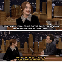 Lindsay Lohan jokes about Parent Trap reboot rumors.:  #FALLON to NIGHT  IDON'T KNOW IF YOU COULD DO THE PARENT TRAPAGAIN  WHAT WOULD THEY BE DOING NOW?  MAYBE THEY WOULD OPEN UP  A BEACH CLUB IN GREECE! Lindsay Lohan jokes about Parent Trap reboot rumors.