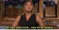 "Queen Latifah, Prince, and Target: FALLONTGHT  MYONE DIRECTION... HAD TO BE PRINCE <p><a href=""https://www.youtube.com/watch?v=XN32oZw1XAc&amp;index=2&amp;list=UU8-Th83bH_thdKZDJCrn88g"" target=""_blank"">Queen Latifah is a Directioner&hellip;for Prince.</a></p><p>[ <a href=""http://www.nbc.com/the-tonight-show/segments/128721"" target=""_blank"">Part 2</a> ]</p>"