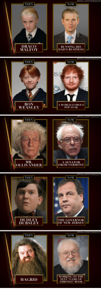 """Game of Thrones, Harry Potter, and Pop:  #FALLONTO NIGHT  THEN  NOW  DRACO  MALFOY  RUNNING HIS  DAD'S BUSINESS   #FALLONTONIGHT  THEN  NOW  RS  RON  WEASLEY  A WORLD-FAMOUS  POP STAR   #FALLONTONIGHT  THEN  NOW  MR.  OLLIVANDER  A SENATOR  FROM VERMONT   #FALLONTO NIGHT  THEN  NOW  DUDLEY  DURSLEY  THE GOVERNOR  OF NEW JERSEY   #FALLONTONIGHT  THEN  NOW  WORKING ON THE  NEXT """"GAME OF  THRONES"""" BOOK  HAGRID <p><a href=""""https://www.youtube.com/watch?v=tdPDIXH5F4Y"""" target=""""_blank"""">Jimmy explains what Harry Potter characters are up to now!</a></p>"""