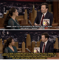 """<p><a href=""""https://www.youtube.com/watch?v=E6UPQ33ZaJg"""" target=""""_blank"""">Lilly Singh drops knowledge from her new book How to Be a BAWSE!</a></p>:  #FALLONTONIGH  HOW TO BEA  BAWSE  JIMMY: WHAT IS THE DIFFERENCE BETWEEN BEING ABOSS""""  AND BEING A """"BAWSE""""?  HOW TO  A  BAWSE  LILLY: A """"BOSS"""" IS SOMEONE WHO IS IN THE WORKPLACE. BUT A """"BAWSE"""" is  SOMEONE WHO CONQUERS THEIR LIFE AS A WHOLE SO NOJUSTA WORK BUT  AT HOME, IN THEIR RELATIONSHIPS, HOW THEY COMMUNICATE  THEY DON'T JUST SURVIVE LIFE,THEY CONQUERIT <p><a href=""""https://www.youtube.com/watch?v=E6UPQ33ZaJg"""" target=""""_blank"""">Lilly Singh drops knowledge from her new book How to Be a BAWSE!</a></p>"""