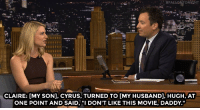 """<p><a href=""""http://www.nbc.com/the-tonight-show/video/claire-danes-dry-powder-play-fails-as-a-film/3009808"""" target=""""_blank"""">Claire Danes&rsquo; toddler thought her Broadway show was a movie</a>.<br/></p>: '-'., #FALLONTONIGHT  CLAIRE: [MY SON], CYRUS, TURNED TO [MY HUSBAND], HUGH, AT  ONE POINT AND SAID, """"I DON'T LIKE THIS MOVIE, DADDY."""" <p><a href=""""http://www.nbc.com/the-tonight-show/video/claire-danes-dry-powder-play-fails-as-a-film/3009808"""" target=""""_blank"""">Claire Danes&rsquo; toddler thought her Broadway show was a movie</a>.<br/></p>"""