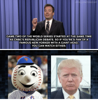 """<p><b>- <a href=""""http://www.nbc.com/the-tonight-show/video/bernie-sanders-on-the-view-least-favorite-halloween-candy-monologue/2928021"""" target=""""_blank"""">Jimmy Fallon's Monologue; October 28, 2015; Part 2</a></b></p>: FALLONTONIGHT  GAME TWO OF THE WORLD SERIES STARTED AT THE SAME TIME  AS CNBC'S REPUBLICAN DEBATE. SO IF YOU'RE A FANOFA  FAMOUS NEW YORKER WITH A GIANT HEAD,  YOU CAN WATCH EITHER:   <p><b>- <a href=""""http://www.nbc.com/the-tonight-show/video/bernie-sanders-on-the-view-least-favorite-halloween-candy-monologue/2928021"""" target=""""_blank"""">Jimmy Fallon's Monologue; October 28, 2015; Part 2</a></b></p>"""