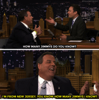"<h2><b><a href=""http://www.nbc.com/the-tonight-show/video/governor-chris-christie-victoria-justice-gary-clark-jr/2895209"" target=""_blank"">Governor Chris Christie knows A LOT of Jimmys! </a></b></h2>:  #FALLONTONIGHT  HOW MANY JIMMYS DO YOU KNOW?   #FALLONTONIGHT  I'M FROM NEW JERSEY. YOU KNOW HOW MANY JIMMYS I KNOW? <h2><b><a href=""http://www.nbc.com/the-tonight-show/video/governor-chris-christie-victoria-justice-gary-clark-jr/2895209"" target=""_blank"">Governor Chris Christie knows A LOT of Jimmys! </a></b></h2>"