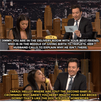 "<p><a href=""https://www.youtube.com/watch?v=989UpKdLK1A"" target=""_blank"">Throwback to when Taraji P. Henson and Jimmy play The Acting Game!</a></p>: FALLONTONIGHT  IMMY YOU ARE IN THE DELIVERY ROOM WITH YOUR BEST FRIEND  WHO IS IN THE MIDDLE OF GIVING BIRTH TO TRIPLETS. HER  HUSBAND CALLS TO EXPLAIN WHY HE ISNT THERE  TARAJl: HELLO? WHERE ARE YOU? THE SECOND BABY IS  CROWNINGI WHYARENT YOUHERE WHATIZ YOUR CAR BROKE  DOWN? THATS LIKE THE DOOATEYOUR HOMEWORK <p><a href=""https://www.youtube.com/watch?v=989UpKdLK1A"" target=""_blank"">Throwback to when Taraji P. Henson and Jimmy play The Acting Game!</a></p>"