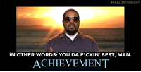 """<p><a href=""""https://www.youtube.com/watch?v=v9XUsEF6GxQ"""" target=""""_blank"""">Ice Cube provides words of wisdom in Audience Suggestion Box!</a></p>:  #FALLONTONIGHT  IN OTHER WORDS: YOU DA F*CKIN' BEST, MAN.  ACHIEVEMENT <p><a href=""""https://www.youtube.com/watch?v=v9XUsEF6GxQ"""" target=""""_blank"""">Ice Cube provides words of wisdom in Audience Suggestion Box!</a></p>"""
