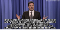 """Jimmy Fallon, Target, and Chris Christie:  #FALLONTONIGHT  IT'S RUMORED THAT CHRIS CHRISTIE ANDMITT ROMNEY  ARE PLANNING TO MEET TO OVERCOME ANY LINGERING  AWKWARDNESS FROM THE 2012 ELECTION  INCIDENTALLY, """"LINGERING AWKWARDNESS"""" WAS  ACTUALLY MITT ROMNEY'S SECRET SERVICE CODENAME <p><strong>- Jimmy Fallon&rsquo;s Monologue; January 14, 2015</strong></p> <p><strong>[ <a href=""""http://www.nbc.com/the-tonight-show/segments/103386"""" target=""""_blank"""">Part 1</a> / <a href=""""http://www.nbc.com/the-tonight-show/segments/103391"""" target=""""_blank"""">Part 2</a> ]</strong></p>"""