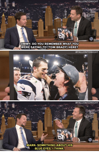 """Patriotic, Super Bowl, and Target:  #FALLONTONIGHT  JIMMY: DO YOU REMEMBER WHAT YOU  WERE SAYING TO [TOM BRADY HERE?   #FALLONTONIGHT   #FALLONTONIGHT  MARK SOMETHING  ABOUT HIS  BLUE EYES,I THINK <p><a href=""""http://www.nbc.com/the-tonight-show/segments/191701"""" target=""""_blank"""">Mark Wahlberg got very emotional when the Patriots won the Super Bowl in 2014!</a></p>"""