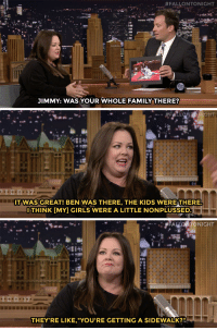 """<p>Melissa McCarthy's kids are totally over her star on the Hollywood Walk of Fame!</p><figure class=""""tmblr-embed tmblr-full"""" data-provider=""""youtube"""" data-orig-width=""""540"""" data-orig-height=""""304"""" data-url=""""https%3A%2F%2Fwww.youtube.com%2Fwatch%3Fv%3Druh882ZPUY0""""><iframe width=""""540"""" height=""""304"""" id=""""youtube_iframe"""" src=""""https://www.youtube.com/embed/ruh882ZPUY0?feature=oembed&amp;enablejsapi=1&amp;origin=https://safe.txmblr.com&amp;wmode=opaque"""" frameborder=""""0""""></iframe></figure>:  #FALLONTONIGHT  JIMMY: WAS YOUR WHOLE FAMILY THERE?   IT WAS GREAT! BEN WAS THERE, THE KIDS WERE THERE.  ITHINK [MY] GIRLS WERE A LITTLE NONPLUSSED   TONIGHT  THEY'RE LIKE,""""YOU'RE GETTING A SIDEWALK?"""" <p>Melissa McCarthy's kids are totally over her star on the Hollywood Walk of Fame!</p><figure class=""""tmblr-embed tmblr-full"""" data-provider=""""youtube"""" data-orig-width=""""540"""" data-orig-height=""""304"""" data-url=""""https%3A%2F%2Fwww.youtube.com%2Fwatch%3Fv%3Druh882ZPUY0""""><iframe width=""""540"""" height=""""304"""" id=""""youtube_iframe"""" src=""""https://www.youtube.com/embed/ruh882ZPUY0?feature=oembed&amp;enablejsapi=1&amp;origin=https://safe.txmblr.com&amp;wmode=opaque"""" frameborder=""""0""""></iframe></figure>"""