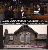 "Fake, Target, and youtube.com:  #FALLONTONIGHT  JIMMY: YOU SENT ME A PICTURE OF THE SIGN FROM YOUR  HOMETOWN, AND I THOUGHT THIS WAS EITHER A TYPO, OR FAKE, OR  SOMETHING. THIS IS REAL. THAT IS THE NAME OF YOUR TOWN   LLANFAIRPWLLGWYNGYLLGOGERYCHWYRNDROBWLLLLANTYSILIOGOGOGOCH <p><a href=""https://www.youtube.com/watch?v=Oy3J2O6CnXU&amp;index=1&amp;list=UU8-Th83bH_thdKZDJCrn88g"" target=""_blank"">Jimmy and Hugh Jackman attempt to pronounce Taron Egerton&rsquo;s Welsh hometown&rsquo;s name</a>.<br/></p>"