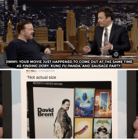 """Movies, Party, and Target:  #FALLONTONIGHT  JIMMY: YOUR MOVIE JUST HAPPENED TO COME OUT AT THE SAME TIME  AS FINDING DORY, KUNG FU PANDA, AND SAUSAGE PARTY.   rickygervais  *Not actual sizee  RECENTLY ADDED MOVIES  FINDING  DORY  David  Brent <p><a href=""""https://www.youtube.com/watch?v=BYxRWu73TaQ"""" target=""""_blank"""">Ricky Gervais knows how awkward a DVD's placement can be</a>.<br/></p>"""