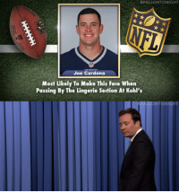 "<h2><a href=""https://www.youtube.com/watch?v=ct4sIddl6aQ&amp;list=UU8-Th83bH_thdKZDJCrn88g&amp;index=3"" target=""_blank"">Jimmy handed out some very rare awards to a few NFL players! </a></h2>:  #FALLONTONIGHT  Joe Cardona  Most Likely To Make This Face When  Passing By The Lingerie Section At Kohl's  NIGHT <h2><a href=""https://www.youtube.com/watch?v=ct4sIddl6aQ&amp;list=UU8-Th83bH_thdKZDJCrn88g&amp;index=3"" target=""_blank"">Jimmy handed out some very rare awards to a few NFL players! </a></h2>"