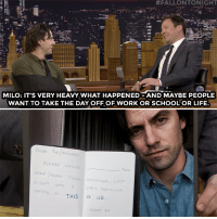 """Life, School, and Target:  #FALLONTONIGHT  MILO: IT'S VERY HEAVY WHAT HAPPENED- AND MAYBE PEOPLE  WANT TO TAKE THE DAY OFF OF WORK OR SCHOOL OR LIFE.  FRom  L AS  NIGHT WAS A  F THIS IS us. <p><a href=""""https://www.youtube.com/watch?v=iD05L42oDzo"""" target=""""_blank"""">After last night's emotional episode of <i>This Is Us</i>, Milo Ventimiglia shows fans how to cope.</a><br/></p>"""