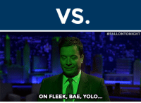 "Bae, Gif, and Head:  #FALLONTONIGHT  ON FLEEK, BAE, YOLO... <h2><b>ROUND 4!!!</b></h2><p>These two GIFs are going head-to-head in the 5th round of the <b><a href=""http://fallontonight.tumblr.com/post/127481560657/this-week-8-reaction-gifs-are-going-head-to-head"" target=""_blank"">FalPal Favorite FallonTonight Reaction GIF Tournament!</a></b></p><p><b>Reply below</b> with which GIF you want to win. Voting ends at 3pm ET.</p><h2>Which GIF do you want to see advance to the next round, ""Hashtag"" or ""YOLO""?  </h2>"