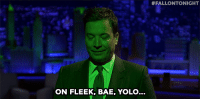 """Bae, On Fleek, and Target:  #FALLONTONIGHT  ON FLEEK, BAE, YOLO... <p>Hey, pals! The show is about to start!</p><p>Come join the <b>LIVE TWEET</b> par-tay on <b><a href=""""http://twitter.com/fallontonight"""" target=""""_blank"""">Twitter</a></b>.</p><p>Don't forget to use <b><a href=""""https://twitter.com/search?f=realtime&amp;q=%23FallonTonight&amp;src=typd"""" target=""""_blank"""">#FallonTonight</a></b> to get in on the convo!</p><p>(Psst! <a href=""""http://fallontonightgifs.tumblr.com"""" target=""""_blank"""">More fun reaction GIFs over here!</a>)</p>"""