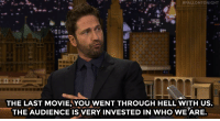 "Target, Gerard Butler, and Gang:  #FALLONTONIGHT  THE LAST MOVIEAYOU WENT THROUGH HELL WITH US.  THE AUDIENCE IS VERY INVESTED IN WHO WE ARE. <p><a href=""http://www.nbc.com/the-tonight-show/video/gerard-butler-had-to-shoot-around-the-bulgarian-prime-minister/2992440"" target=""_blank"">In their latest film, the London Has Fallen gang is taking it &ldquo;on the road.&rdquo;</a><br/></p>"