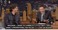"Target, Las Vegas, and Wagner Moura: .. #FALLONTONIGHT  WAGNER: ITRIED TO GAMBLE A LITTLE, BUT I JUST  DIDN'T UNDERSTAND THE RULES [...] I LOST 60 BUCKS. <p><a href=""http://www.nbc.com/the-tonight-show/video/wagner-moura-describes-his-first-las-vegas-experience/2965801"" target=""_blank"">Wagner Moura didn&rsquo;t do so well gambling for the first time in Las Vegas</a>.</p>"