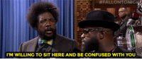 "<p><a href=""http://www.nbc.com/the-tonight-show/video/the-roots-reenact-the-bachelor-chipotle-burrito-raincheck-monologue/2982879"" target=""_blank"">Questlove and Black Thought dramatically read scenes from the latest</a> <a class=""tumblelog"" href=""http://tmblr.co/mcSSbJjGBJgw193ozi6971A"" target=""_blank"">@bachelorabc</a> episode!<br/></p>:  #FALLONTONIGk  I'M WILLING TO SIT HERE AND BE CONFUSED WITH YOU <p><a href=""http://www.nbc.com/the-tonight-show/video/the-roots-reenact-the-bachelor-chipotle-burrito-raincheck-monologue/2982879"" target=""_blank"">Questlove and Black Thought dramatically read scenes from the latest</a> <a class=""tumblelog"" href=""http://tmblr.co/mcSSbJjGBJgw193ozi6971A"" target=""_blank"">@bachelorabc</a> episode!<br/></p>"