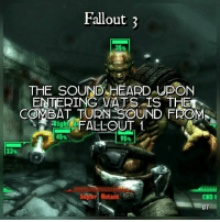 ~Jo: Fallout 3  THE SOUND HEARD UPON  ENTERING VATS IS THE  COMBAT TURN SOUND FROM  Right Ar  FALLOUT 1  23%  super Mutant  CNDI  GT ~Jo
