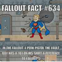 Don't forget guys send in facts FOLLOW @fallouttruefacts for more! Fact by @the_majestic_muffin_memes . fallout fallout4 dailyfacts everydayfacts facts falloutfacts fallouttruefacts themoreyouknow followme dm dmme dmmeh bethesda obsidian interplay blackislestudios fallout3 fallout2 falloutnewvegas falloutnv videogame videogames videogamefacts videogameaddict fallout3 reference 101 vaultboy: FALLOUT FACT #634  IN THE FALLOUT 4 PERK PISTOL THE VAULT  BOY HAS A 101 ON HIS SHIRT A REFERENCE  TO FALLOUT 3  ematic.net Don't forget guys send in facts FOLLOW @fallouttruefacts for more! Fact by @the_majestic_muffin_memes . fallout fallout4 dailyfacts everydayfacts facts falloutfacts fallouttruefacts themoreyouknow followme dm dmme dmmeh bethesda obsidian interplay blackislestudios fallout3 fallout2 falloutnewvegas falloutnv videogame videogames videogamefacts videogameaddict fallout3 reference 101 vaultboy