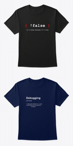 !false tshirtdebugging tshirt: !false }  it's funny because it's true   Debugging  dib'g-ing)  1. Being the detective in a crime  movie where you are also the  murderer. !false tshirtdebugging tshirt