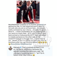"Bad, Confused, and Memes: FAME.COM  kevinhart4real Congrats to my brother @therock on  getting his Star, it's well deserved man!!!! Now 'm  not sure why you are on all fours here....Im actually  pretty confused by your choice....Actually l'm upset  about it.... need a explanation for you thinking that  you were at a track meet....WTF man??? Why is your  back arched on Hollywood BLVD??? Were you about  to wrestle someone on the other side of the  street???? Enough is Enough man... Explain this to  me....Matter of fact I'm calling you right now. Pick up  the phone after you see this post please  ER  #LoveYaMan #Well Deserved  RTCOM  therock # That's messed up Kev!?! I'm  on my hands and knees because the  woman running the ceremony said ""Mr  Johnson it would be best if."" ah f*ck it.  Never mind. Bad choice Ballerific Comment Creepin 🌾👀🌾 therock commentcreepin"