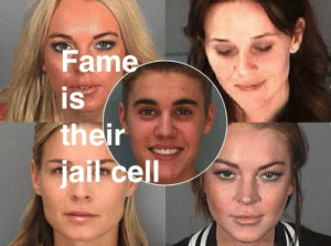 Jail, Cell, and Fame: Fame  is  th  jail cell