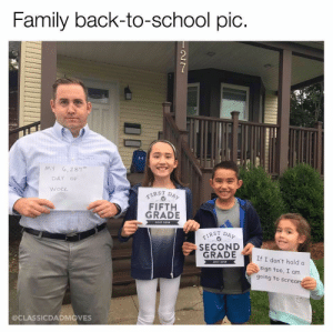Just your typical school picture: Family back-to-school pic.  7  MY ,281  DAY OF  WORK  FIRST DAY  FIFTH  GRADE  2017-2018  IRST DAY  SECOND  GRADE  If I don't hold a  2017-3018  sign too, I am  going to scream  @CLASSICDADMOVES Just your typical school picture