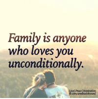 <3: Family is anyone  who loves you  unconditionally.  Love Peace Inspiration  fb.com/areebsawkward <3