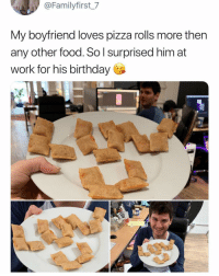 Birthday, Food, and Pizza: @Familyfirst_7  My boyfriend loves pizza rolls more then  any other food. So l surprised him at  work for his birthday I wish someone loved me the way this guy loves pizza rolls @totinos couchingseason ad